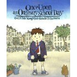 Once Upon An Ordinary School Day de Colin Mcnaugh