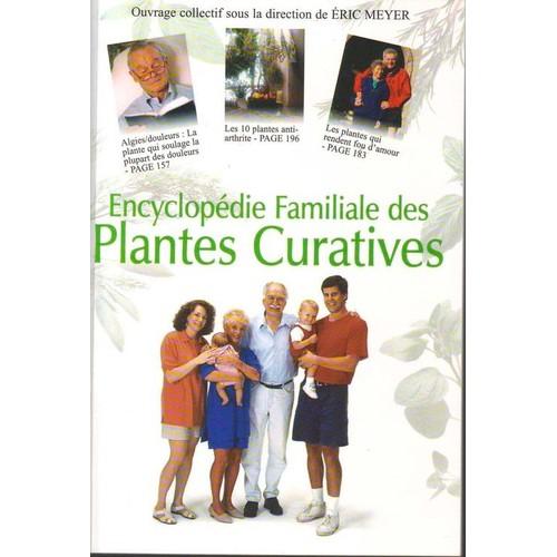 encyclop die familiale des plantes curatives utilisez la nature pour vous soulager et gu rir. Black Bedroom Furniture Sets. Home Design Ideas