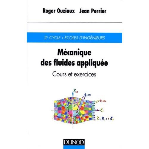 Mecanique Des Fluides Appliquee - Cours Et Exercices, 3ème ...