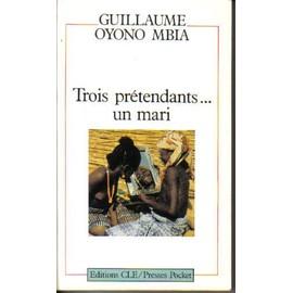 Trois Pr�tendants, Un Mari - Com�die En Cinq Actes de Oyono-Mbia, G