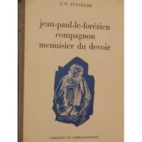 Jean paul le for zien compagnon menuisier du devoir - Compagnon du devoir cuisine ...