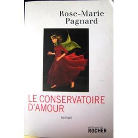 Le Conservatoire De L'amour. Roman de Pagnard Rose Marie