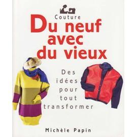 Du Neuf Avec Du Vieux - De Id�es Pour Tout Transformer - Singer de mich�le papin