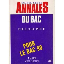 Annales Du Bac Sujets Seuls 1989 Philosophie de Collectif