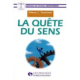 La Quete Du Sens - Comment G�rer Nos Organisations Pour La Sant� Des Personnes, De Nos Soci�t�s Et De La Nature de Thierry-C Pauchant