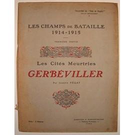 http://pmcdn.priceminister.com/photo/Pegat-Joseph-Les-Champs-De-Bataille-1914-1915-1ere-Partie-Les-Cites-Meurtries-Gerbeviller-Livre-119944430_ML.jpg