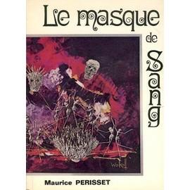 Le Masque De Sang de PERISSET, Maurice