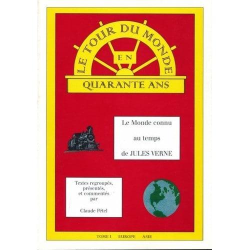 Le tour du Monde en quarante ans - Le monde connu au temps de Jules Verne, 2 volumes