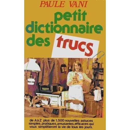 Petit dictionnaire des trucs