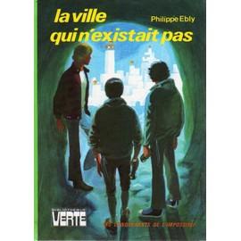 La Ville Qui N'existait Pas Les Conqu�rants De L'impossible - Illustrations De Le Gall de PHILIPPE EBLY