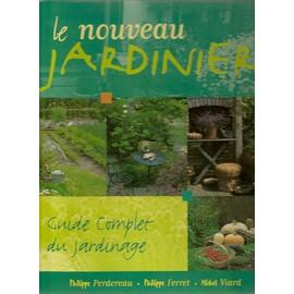 Le nouveau jardinier : guide complet du jardinage