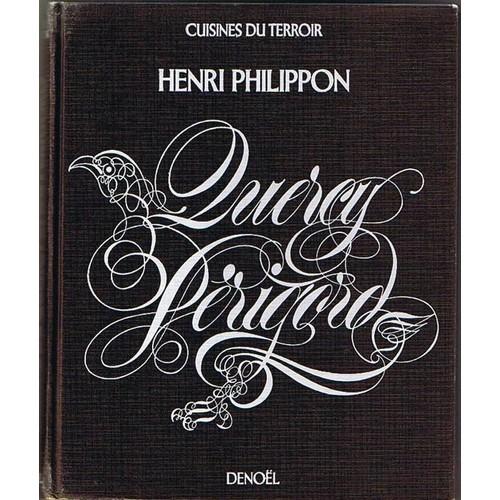 Cuisine du Quercy et du Périgord - Henri Philippon