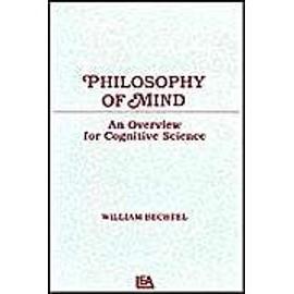 Philosophy Of Mind: An Overview For Cognitive Science de William Bechtel
