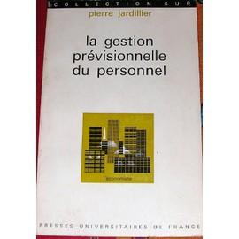 La Gestion Previsionnelle Du Personnel de Pierre Jardillier