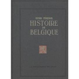 Histoire De Belgique, Des Origines � Nos Jours (Quatre Tomes, Complet) de Henri Pirenne