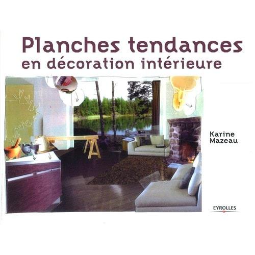 planches tendances en d coration int rieure de karine mazeau format broch. Black Bedroom Furniture Sets. Home Design Ideas