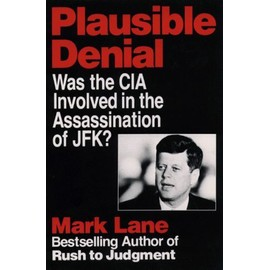 Plausible Denial: Was The Cia Involved In The Assassination Of Jfk? de Mark Lane