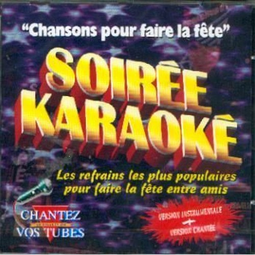 soiree karaoke chansons pour faire la fete cd album. Black Bedroom Furniture Sets. Home Design Ideas