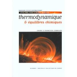 Thermodynamique & �quilibres Chimiques Cours Et �xercices Corrig�s de Jean-Noel Pons
