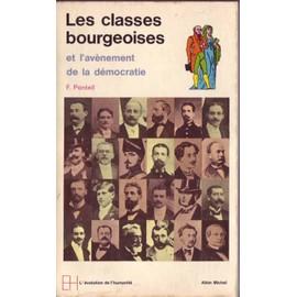 Classes (Les) Bourgeoises Et L'av�nement De La D�mocratie de PONTEIL F