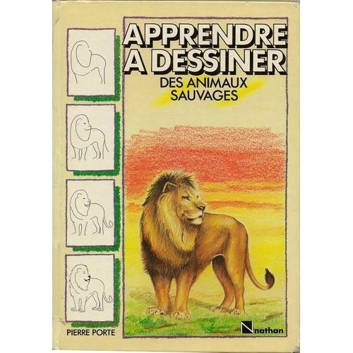 Apprendre dessiner des animaux sauvages de pierre porte - Dessiner des animaux ...