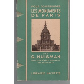 Pour Comprendre Les Monuments De Paris de HUISMAN G.