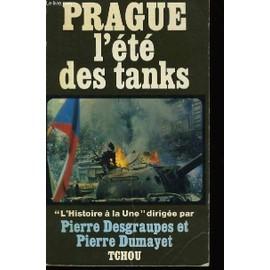 Prague L'ete Des Tanks de PIERRE DESGRAUPES ET PIERRE DUMAYET.