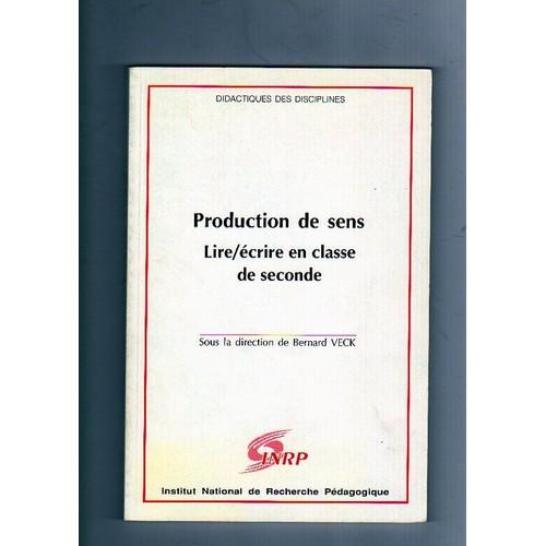 Production De Sens Lire Ecrire En Classe De Seconde