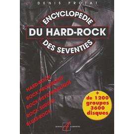 L'Encyclopédie Du Hard Rock Des Seventies