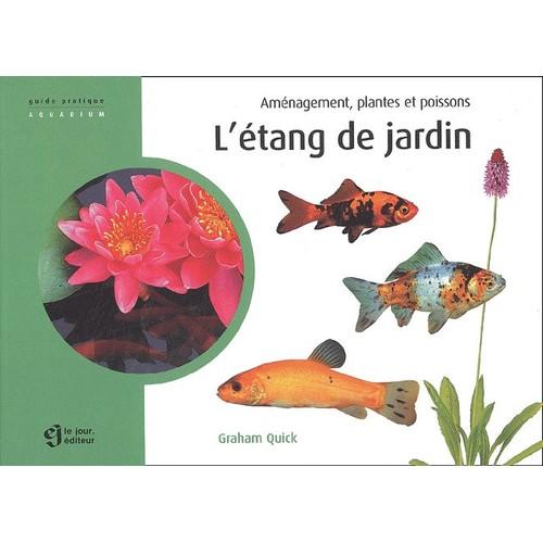 L 39 tang de jardin am nagement plantes et poissons de graham quick - Code avantage plantes et jardins ...