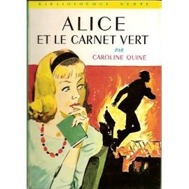 Alice Et Le Carnet Vert - Illustrations De Albert Chazelle de caroline quine