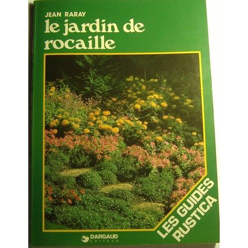 Le Jardin De Rocaille de jean raray - Achat vente neuf ...