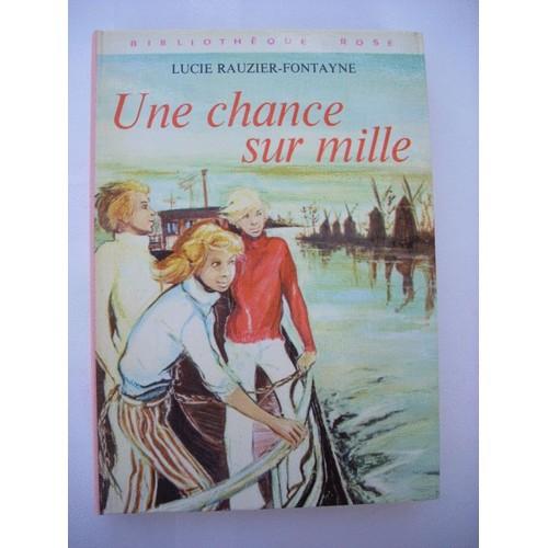 Une chance sur mille - Lucie Rauzier-Fontaine
