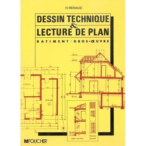dessin technique et lecture de plan batiment gros oeuvre de h renaud. Black Bedroom Furniture Sets. Home Design Ideas