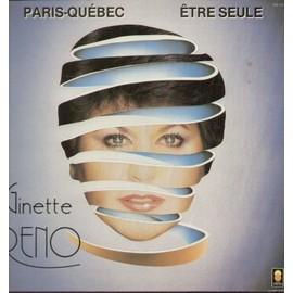 Paris-Quebec - Etre Seule - Ma Fille, Heureuse Pour La 1ere Fois, Y'a Rien � Voir, J'ai Faim, De Plus En Plus Fragile, Au Premier Rang, �a S'appelle La Vie, Vanita, Chanter L'amour - Ginette Reno