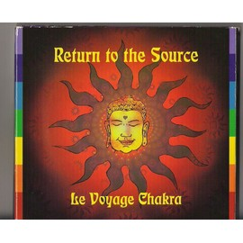 Le Voyage Chakra - Return To The Source