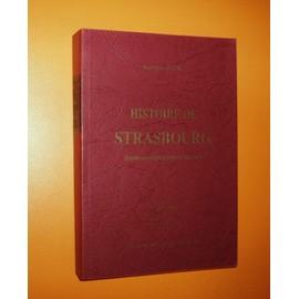 Histoire De Strasbourg - Depuis Ses Origines Jusqu'� Nos Jours de rodolphe reuss
