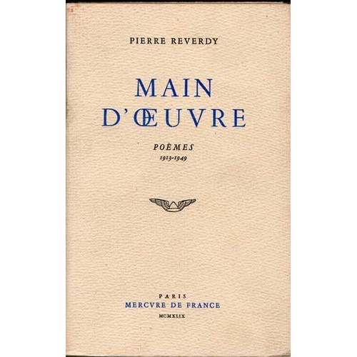 main d 39 oeuvre poemes 1913 1949 de pierre reverdy. Black Bedroom Furniture Sets. Home Design Ideas