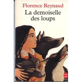 La Demoiselle Des Loups de Florence Reynaud