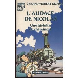 L'audace De Nicolas - Une Histoire De Cheminots de G�rard Hubert-Richou