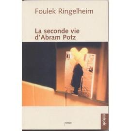 La Seconde Vie D'abram Potz de Foulek Ringelheim