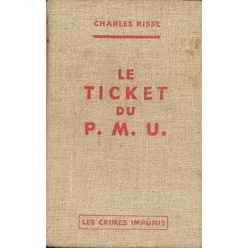 le ticket du pmu les crimes impunis nouvelle collection d 39 auteurs fran ais sd 1936 de. Black Bedroom Furniture Sets. Home Design Ideas