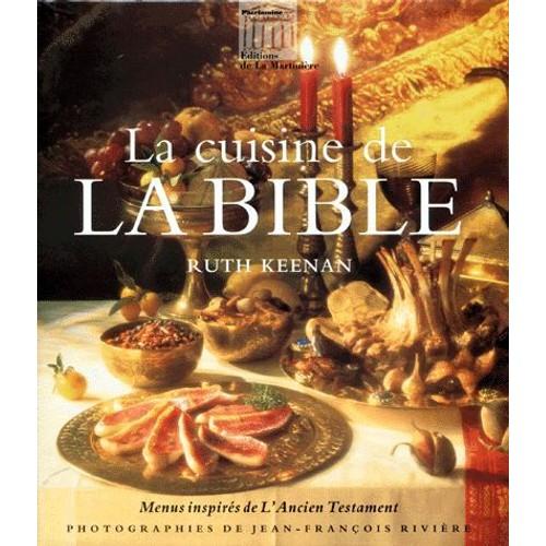 la cuisine de la bible menus inspir s de l 39 ancien testament de ruth keenan format reli. Black Bedroom Furniture Sets. Home Design Ideas