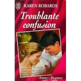 Troublante confusion- Karen Robards Robards-Karen-Troublante-Confusion-Livre-22379630_ML