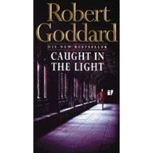 Robert-Goddard-Caught-In-The-Light-Livre-342133430_L.jpg