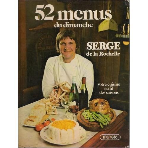 52 menus du dimanche votre cuisine au fil des saisons de rochelle serge de la format beau livre. Black Bedroom Furniture Sets. Home Design Ideas