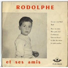 Ce Soir C Est Noel/Noel/Pour Ma Mere/On Petit Chat/Confidences/Que Ne Dit On - Rodolphe Et Ses Amis