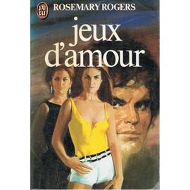 Jeux D'amour de Rosemary Rogers