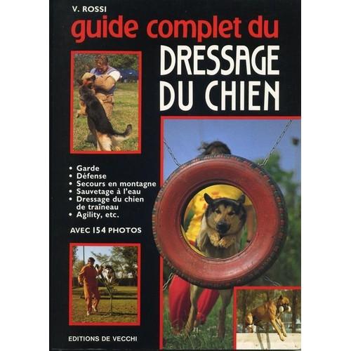 Guide Complet Du Dressage Du Chien de Rossi, Valeria