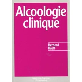 Alcoologie Clinique de Bernard Rueff Achat vente neuf occasion
